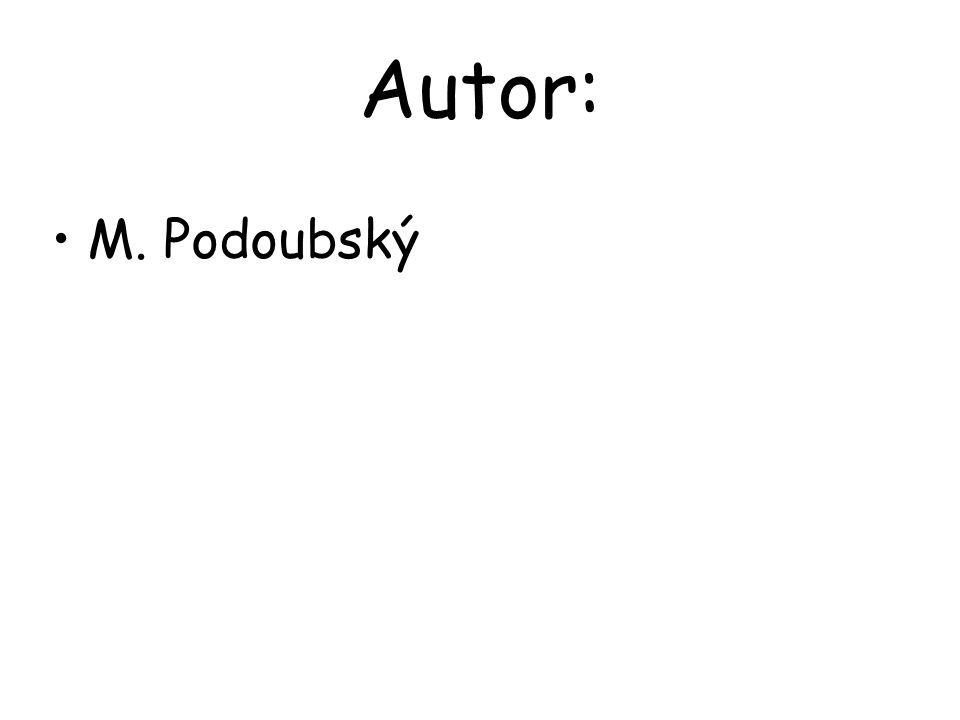 Autor: M. Podoubský