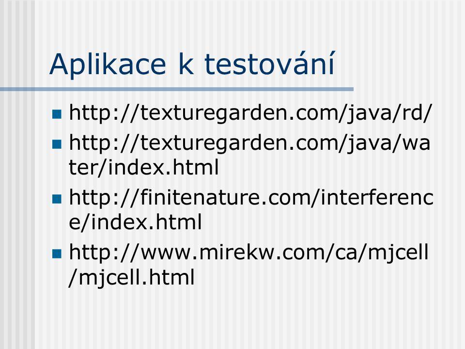 Aplikace k testování http://texturegarden.com/java/rd/