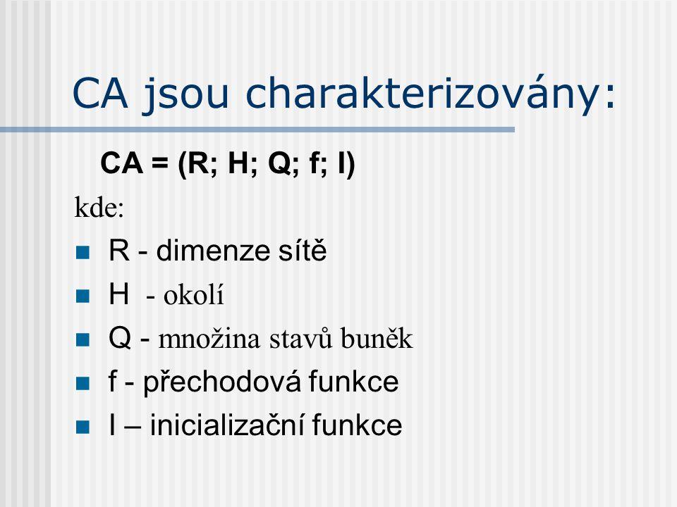 CA jsou charakterizovány: