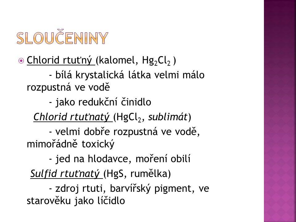 Sloučeniny Chlorid rtuťný (kalomel, Hg2Cl2 )