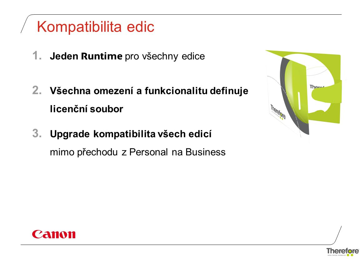 Kompatibilita edic Jeden Runtime pro všechny edice