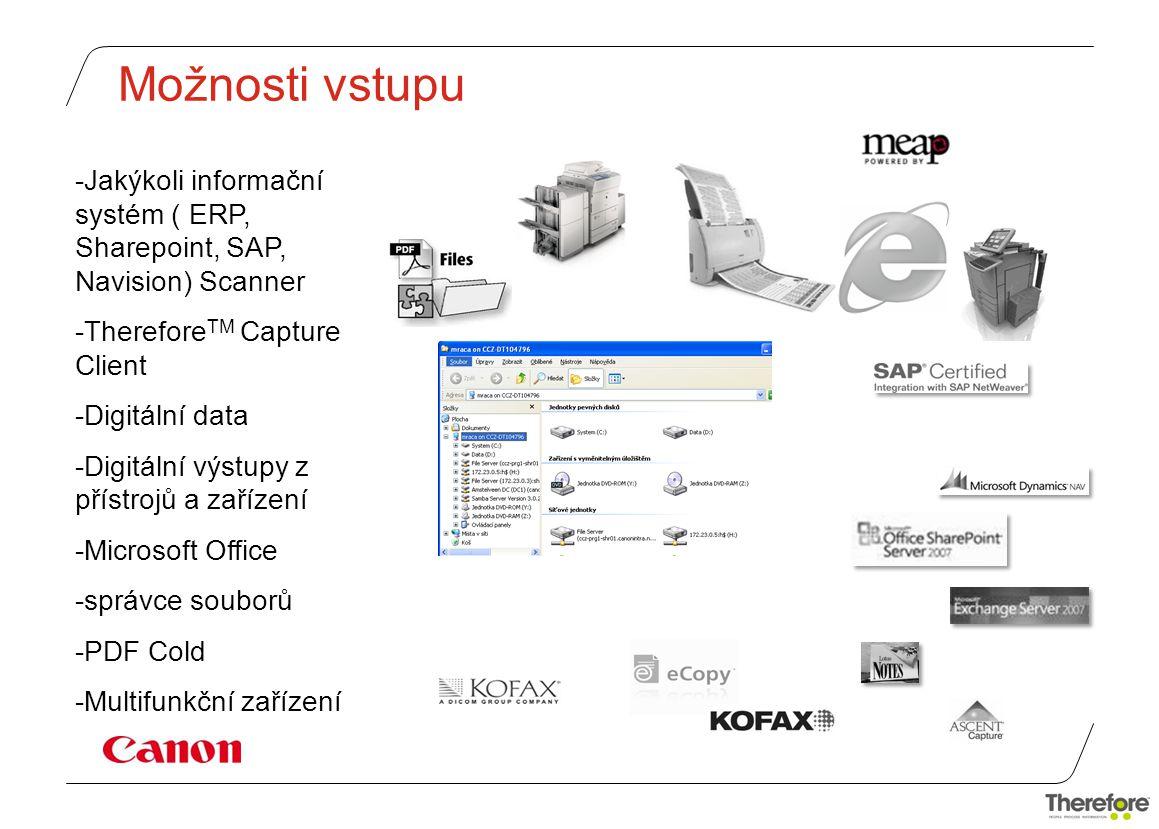 Možnosti vstupu Jakýkoli informační systém ( ERP, Sharepoint, SAP, Navision) Scanner. ThereforeTM Capture Client.