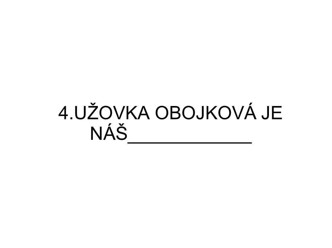 4.užovka obojková je náš____________