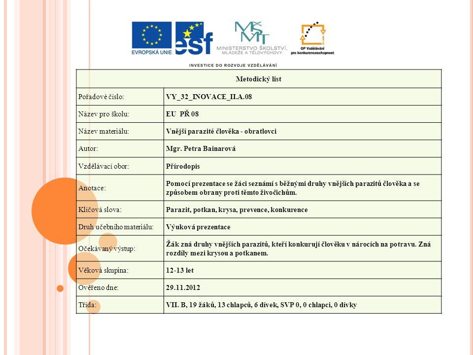 Metodický list Pořadové číslo: VY_32_INOVACE_II.A.08. Název pro školu: EU PŘ 08. Název materiálu: