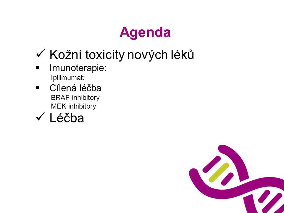 Agenda Kožní toxicity nových léků Léčba Imunoterapie: Cílená léčba