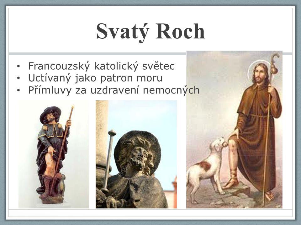 Svatý Roch Francouzský katolický světec Uctívaný jako patron moru