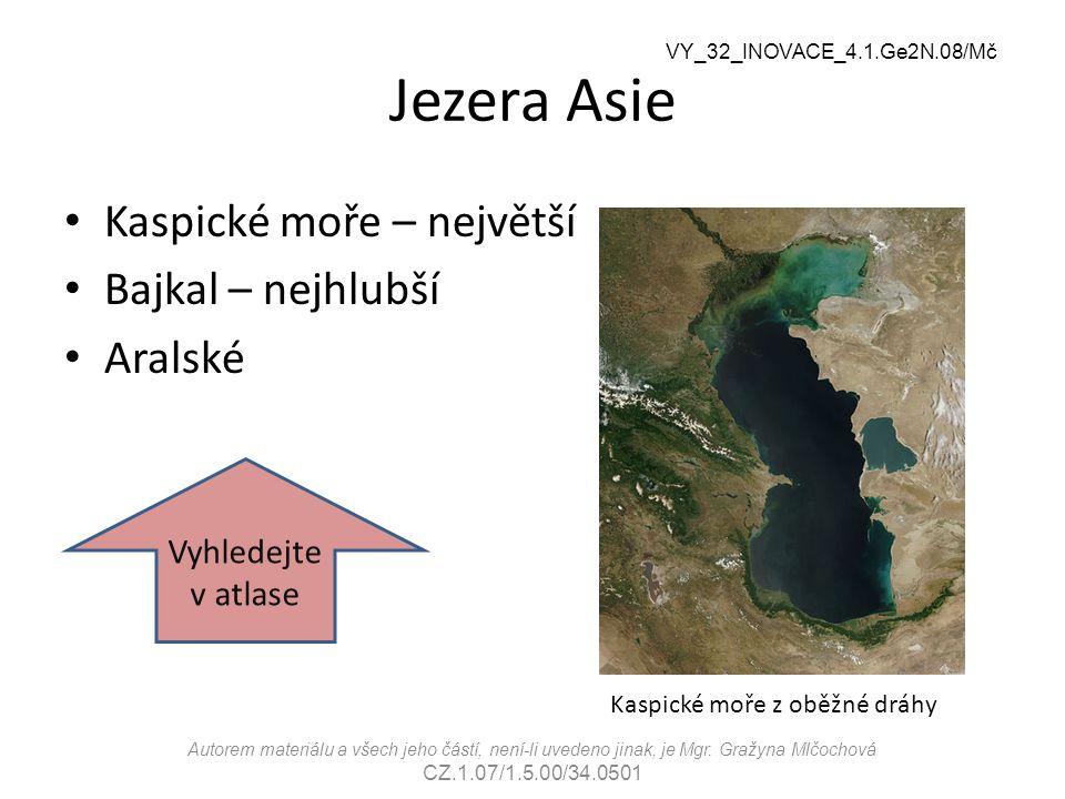 Jezera Asie Kaspické moře – největší Bajkal – nejhlubší Aralské