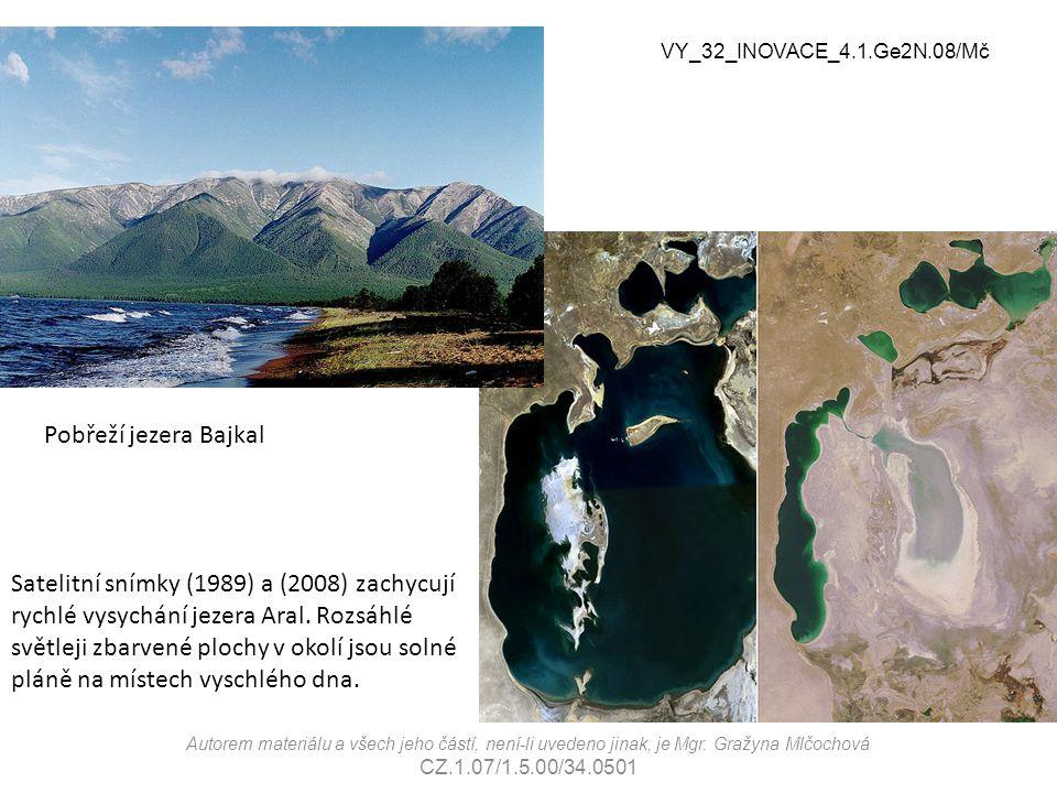 VY_32_INOVACE_2.2.NJ2.01/Ng Pobřeží jezera Bajkal. Obrázky – zdroje: http://cs.wikipedia.org/wiki/Soubor:Aral_Sea_1989-2008.jpg.