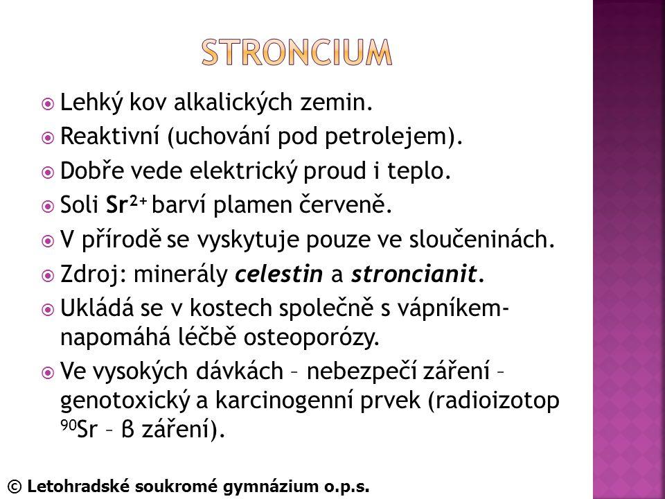 Stroncium Lehký kov alkalických zemin.