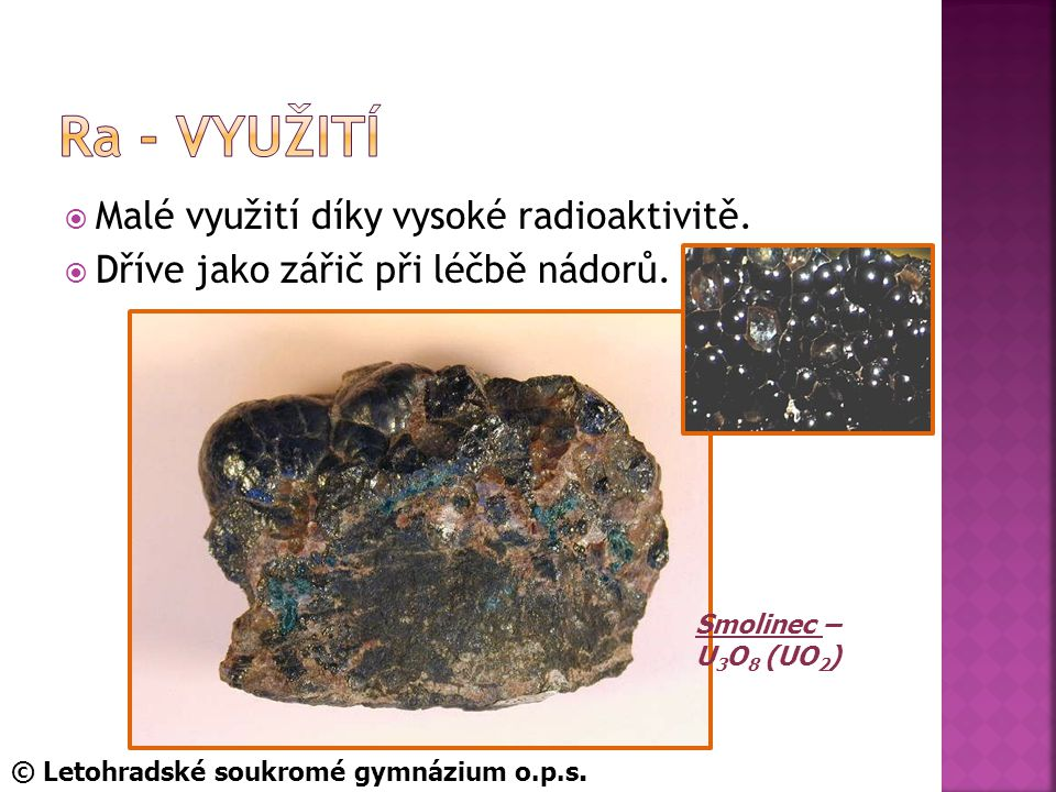 Ra - využití Malé využití díky vysoké radioaktivitě.