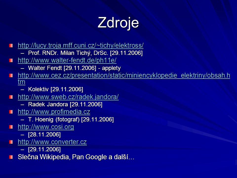 Zdroje http://lucy.troja.mff.cuni.cz/~tichy/elektross/