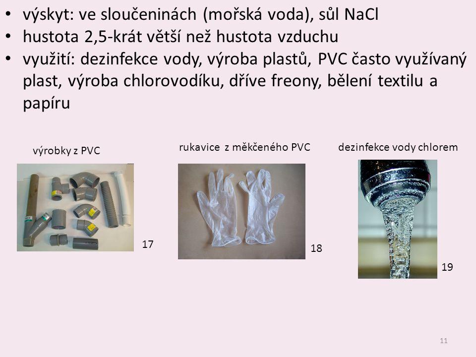 výskyt: ve sloučeninách (mořská voda), sůl NaCl