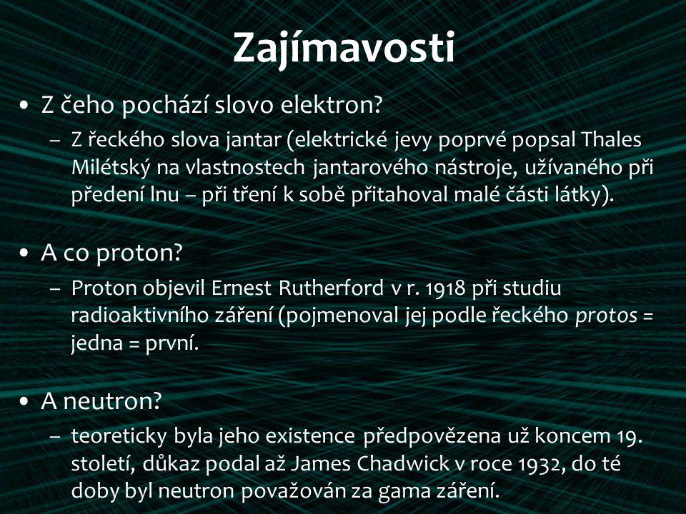 Zajímavosti Z čeho pochází slovo elektron A co proton A neutron