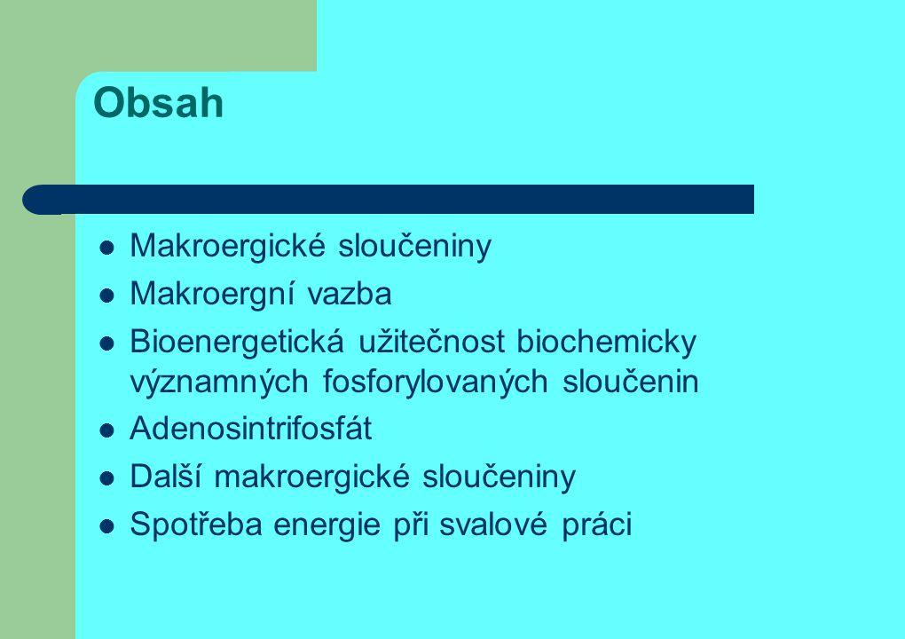 Obsah Makroergické sloučeniny Makroergní vazba