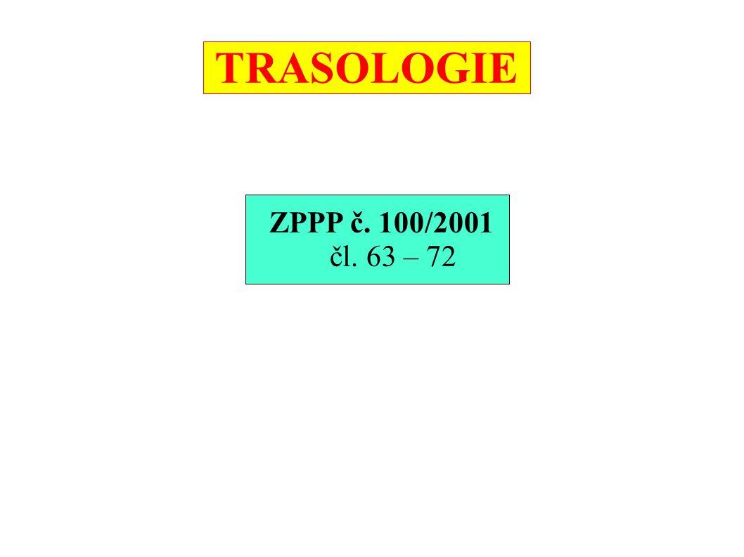 TRASOLOGIE ZPPP č. 100/2001 čl. 63 – 72