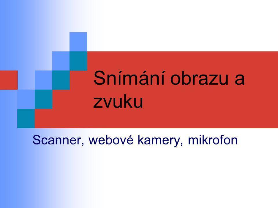 Scanner, webové kamery, mikrofon