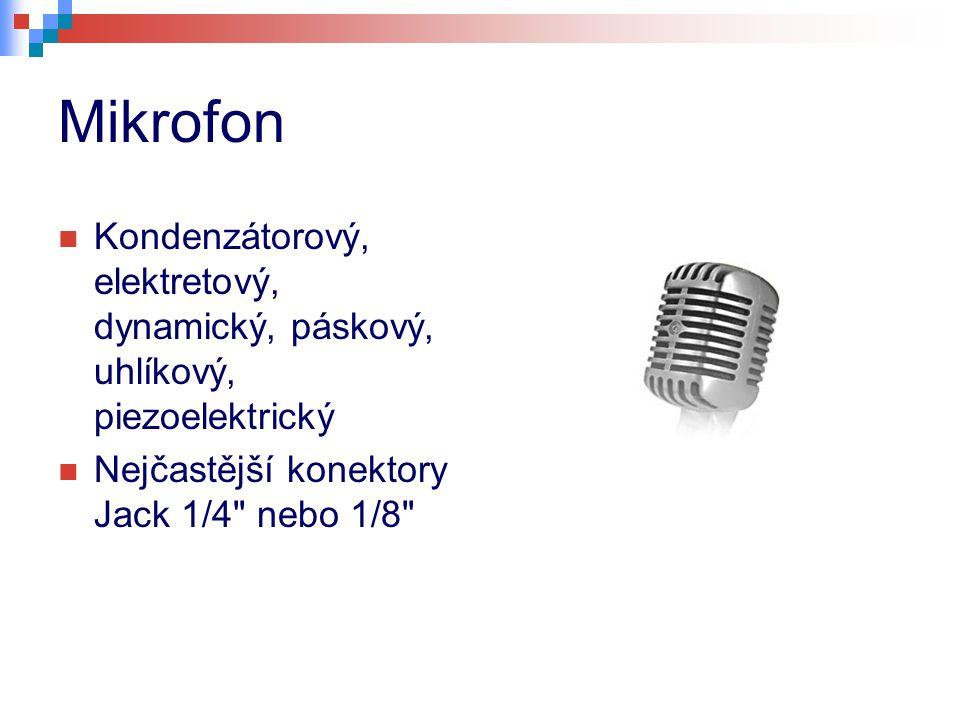 Mikrofon Kondenzátorový, elektretový, dynamický, páskový, uhlíkový, piezoelektrický.