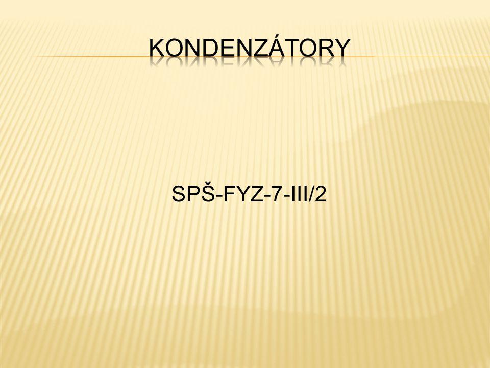 kondenzátory SPŠ-FYZ-7-III/2