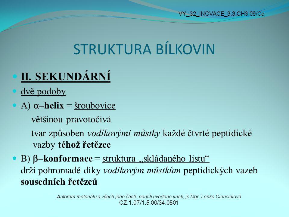 STRUKTURA BÍLKOVIN II. SEKUNDÁRNÍ dvě podoby A) –helix = šroubovice