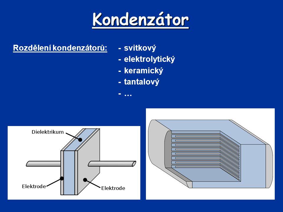 Kondenzátor Rozdělení kondenzátorů: - svitkový - elektrolytický