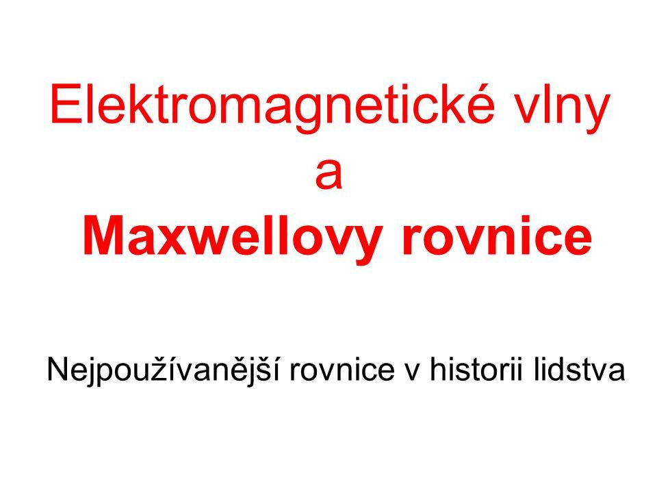 Elektromagnetické vlny a Maxwellovy rovnice