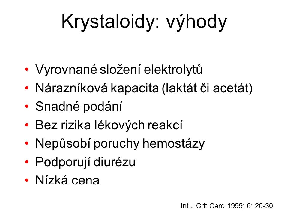 Krystaloidy: výhody Vyrovnané složení elektrolytů
