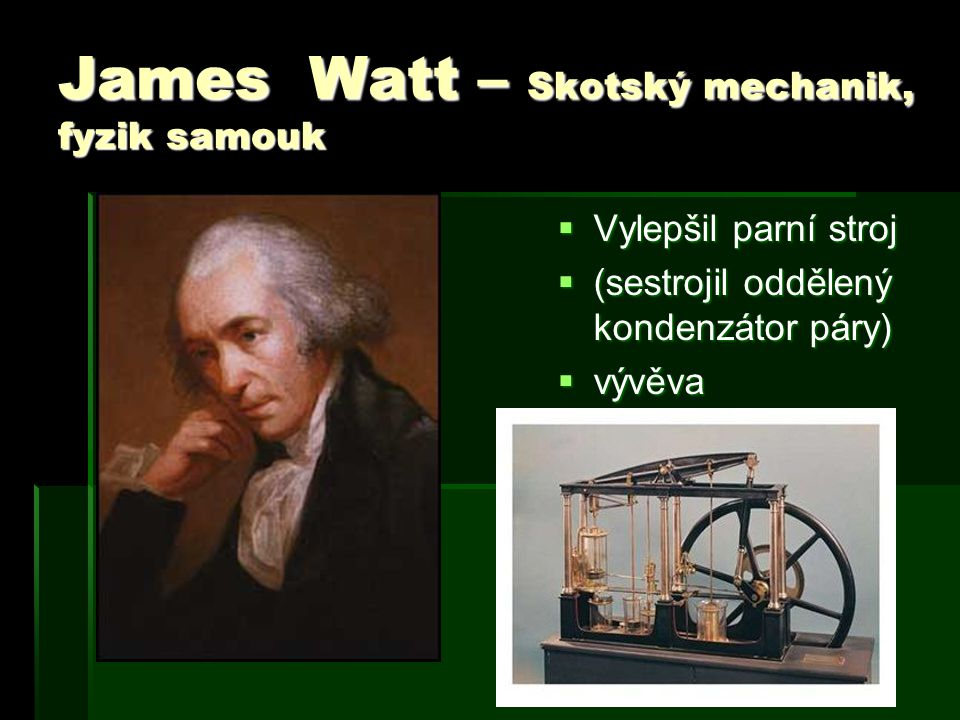 James Watt – Skotský mechanik, fyzik samouk