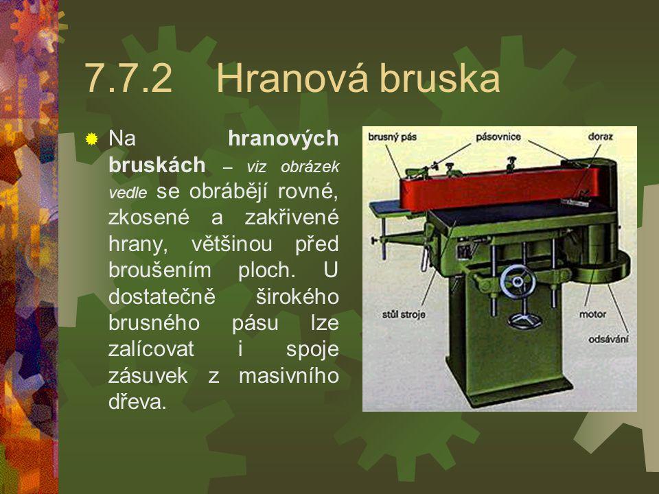 7.7.2 Hranová bruska