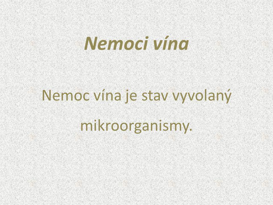 Nemoc vína je stav vyvolaný