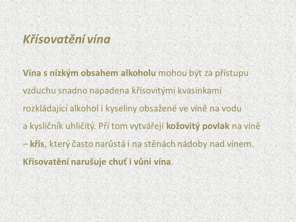Křísovatění vína Vína s nízkým obsahem alkoholu mohou být za přístupu