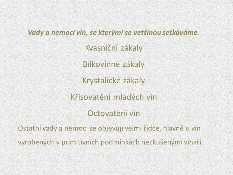 Vady a nemoci vín, se kterými se vetšinou setkáváme.