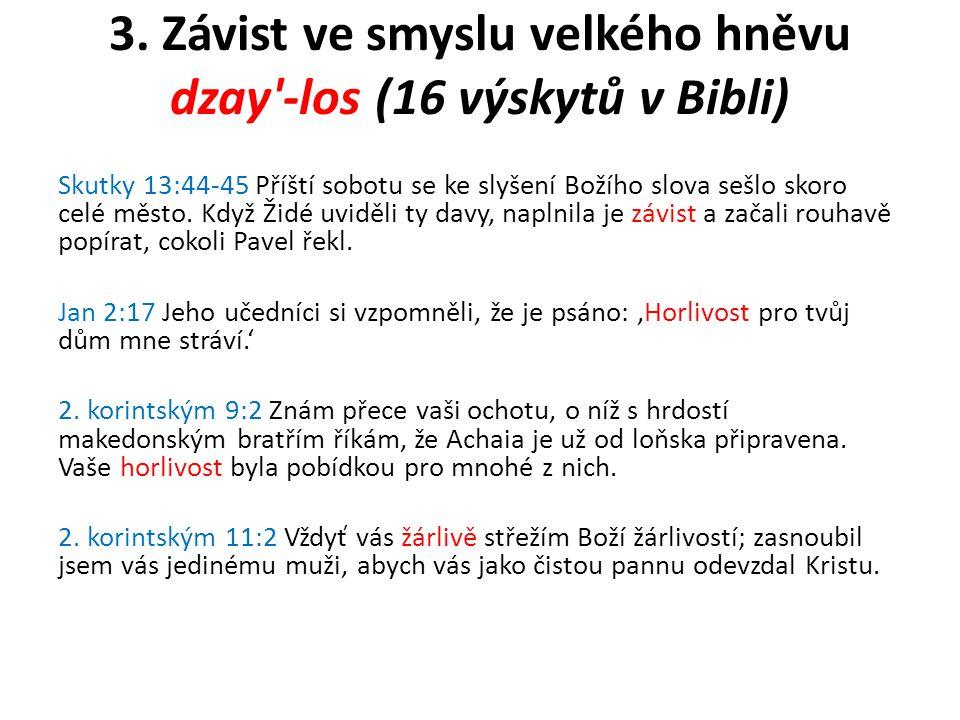3. Závist ve smyslu velkého hněvu dzay -los (16 výskytů v Bibli)
