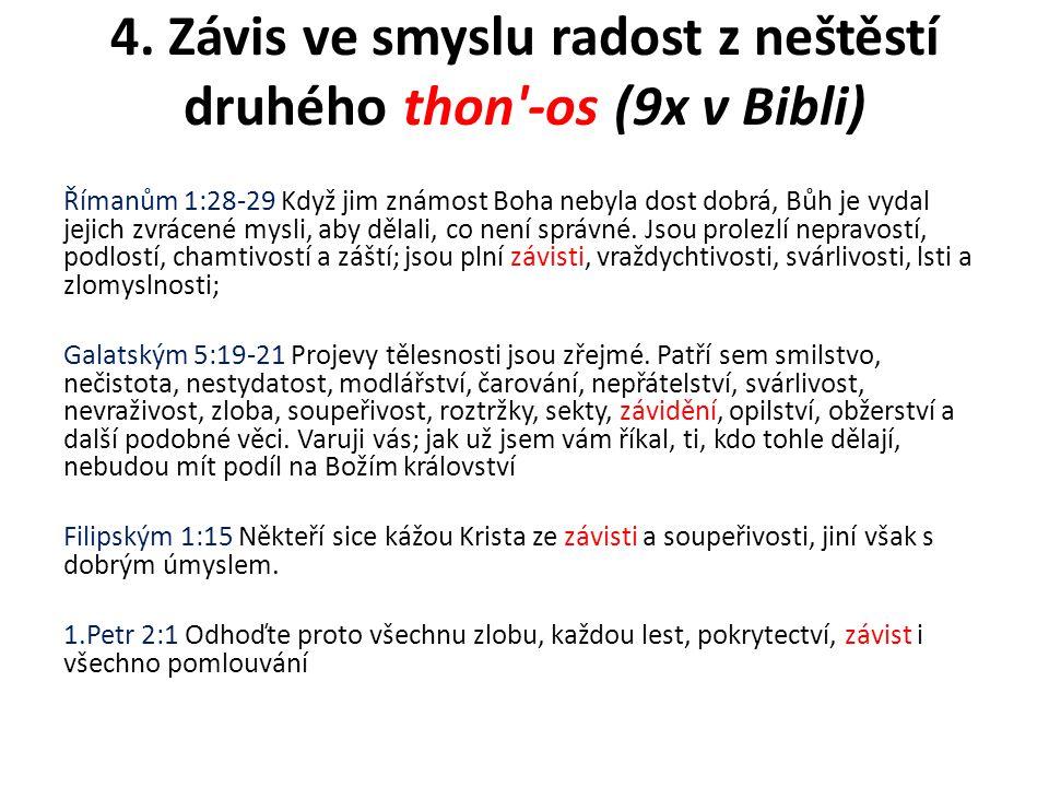 4. Závis ve smyslu radost z neštěstí druhého thon -os (9x v Bibli)