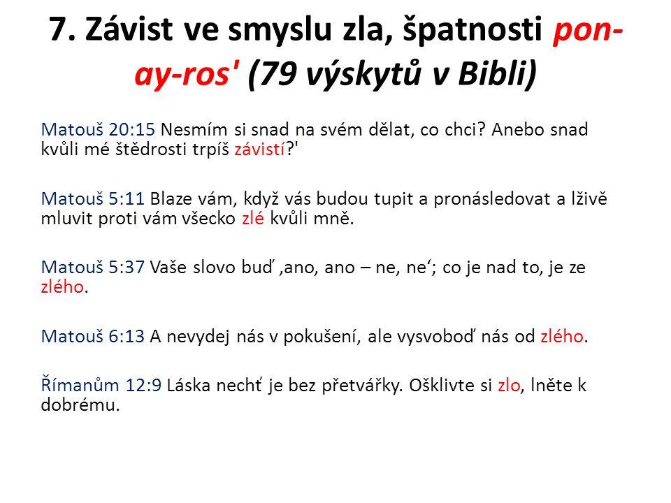 7. Závist ve smyslu zla, špatnosti pon-ay-ros (79 výskytů v Bibli)
