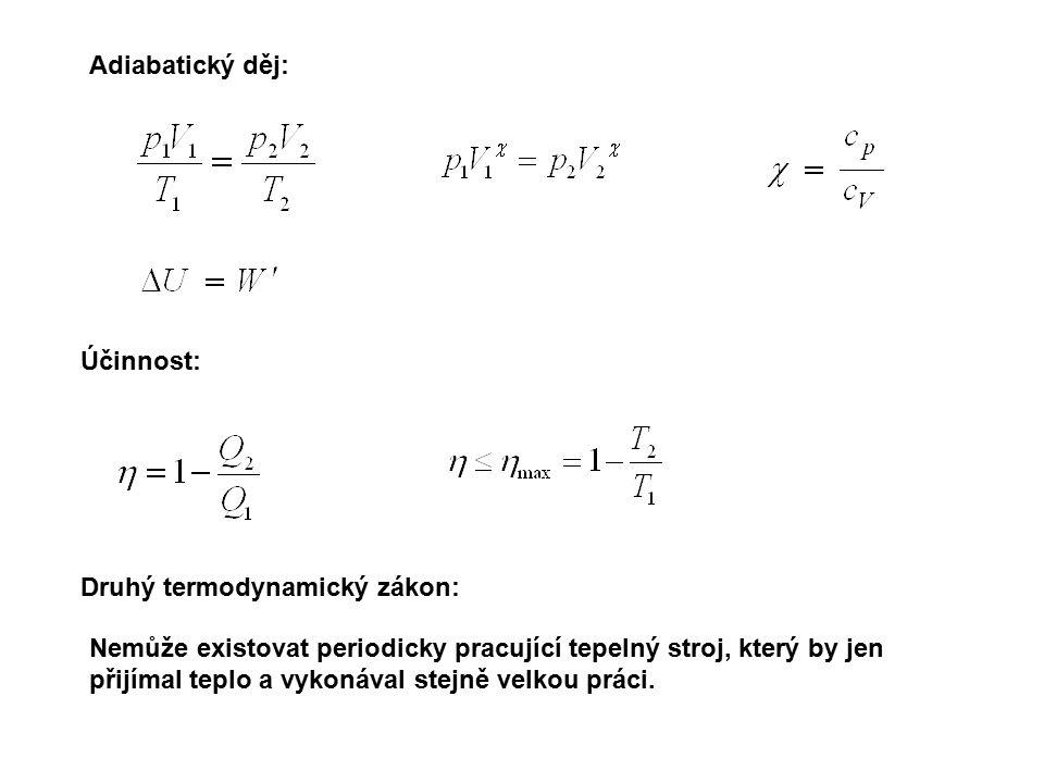 Adiabatický děj: Účinnost: Druhý termodynamický zákon: