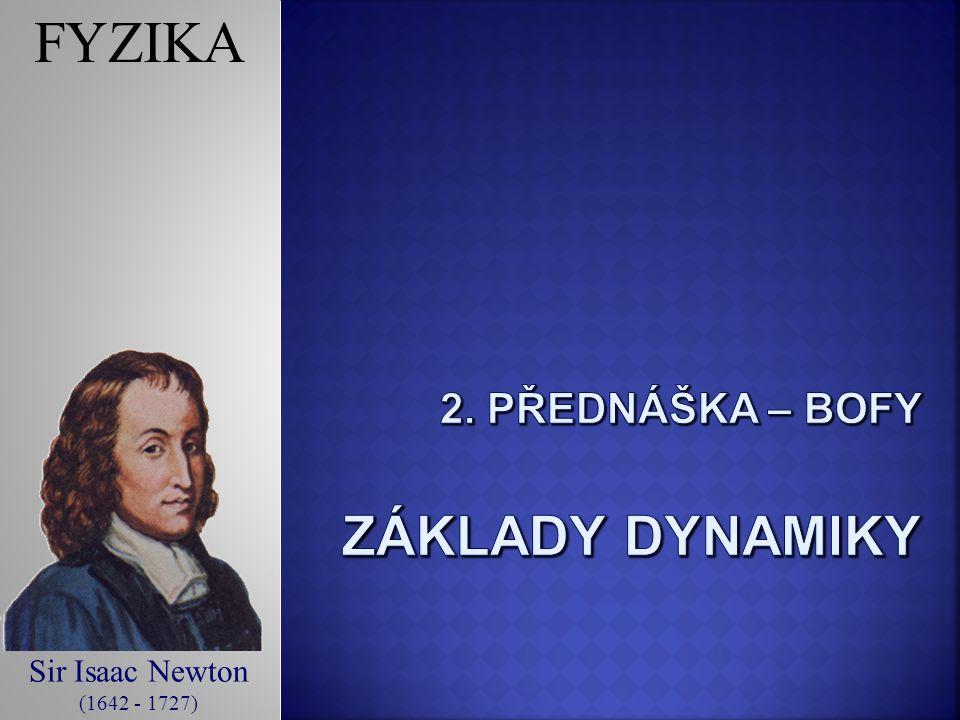 2. Přednáška – BOFY základy dynamiky