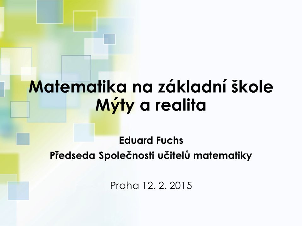 Matematika na základní škole Mýty a realita