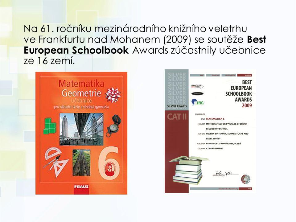 Na 61. ročníku mezinárodního knižního veletrhu ve Frankfurtu nad Mohanem (2009) se soutěže Best European Schoolbook Awards zúčastnily učebnice ze 16 zemí.