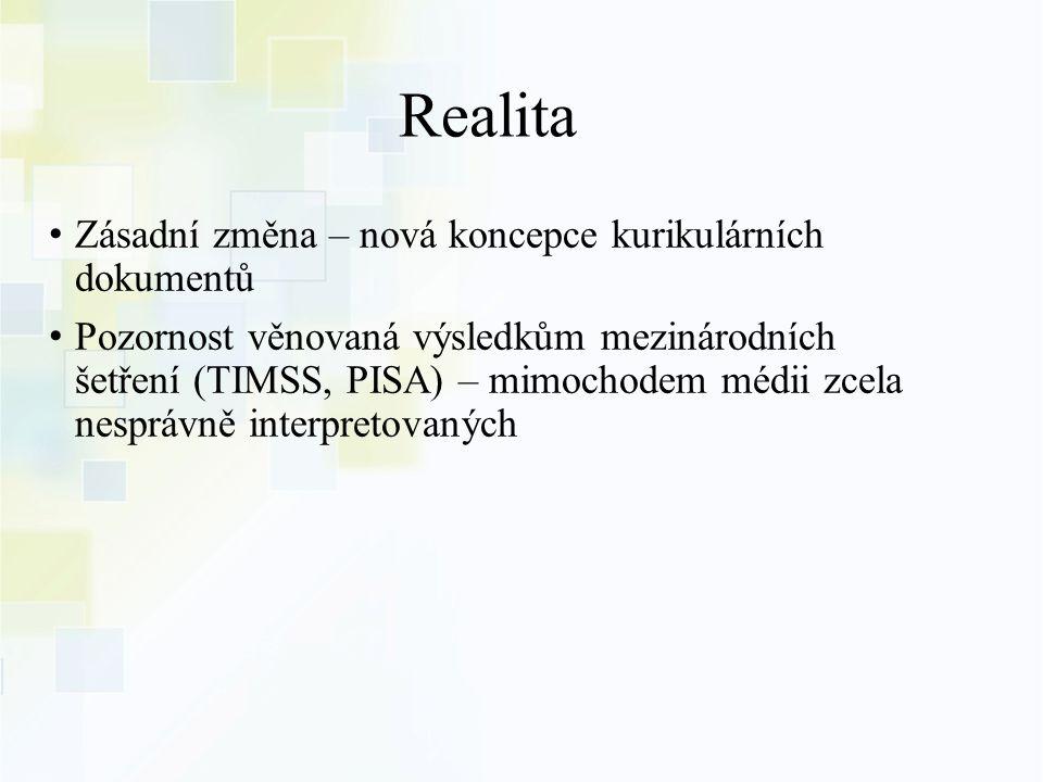 Realita Zásadní změna – nová koncepce kurikulárních dokumentů
