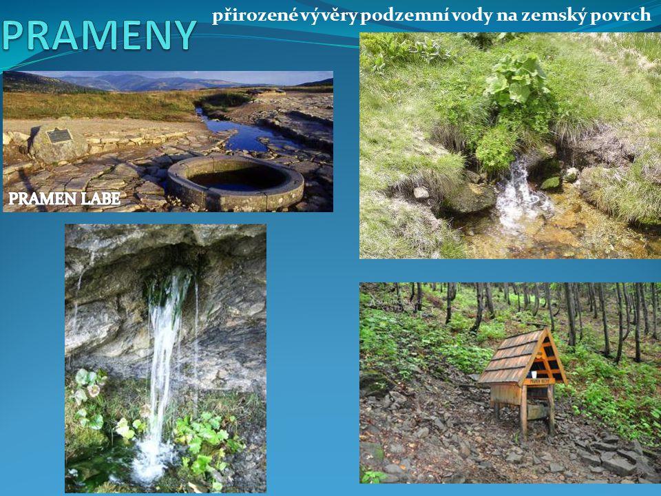 PRAMENY přirozené vývěry podzemní vody na zemský povrch PRAMEN LABE