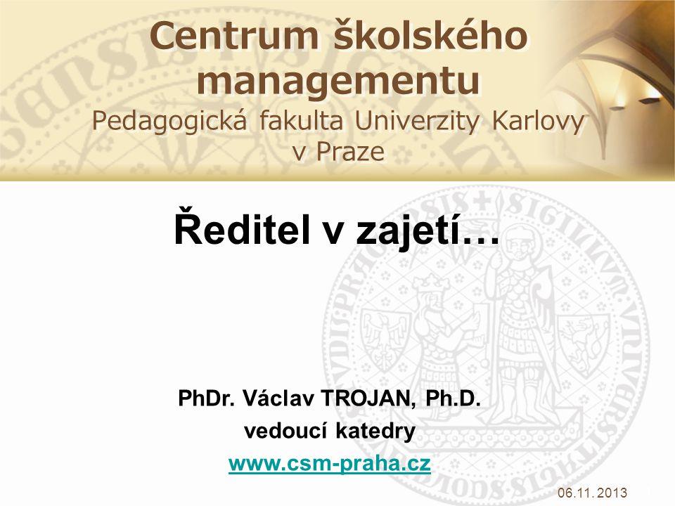 9.4.2017 Centrum školského managementu Pedagogická fakulta Univerzity Karlovy v Praze. Ředitel v zajetí…