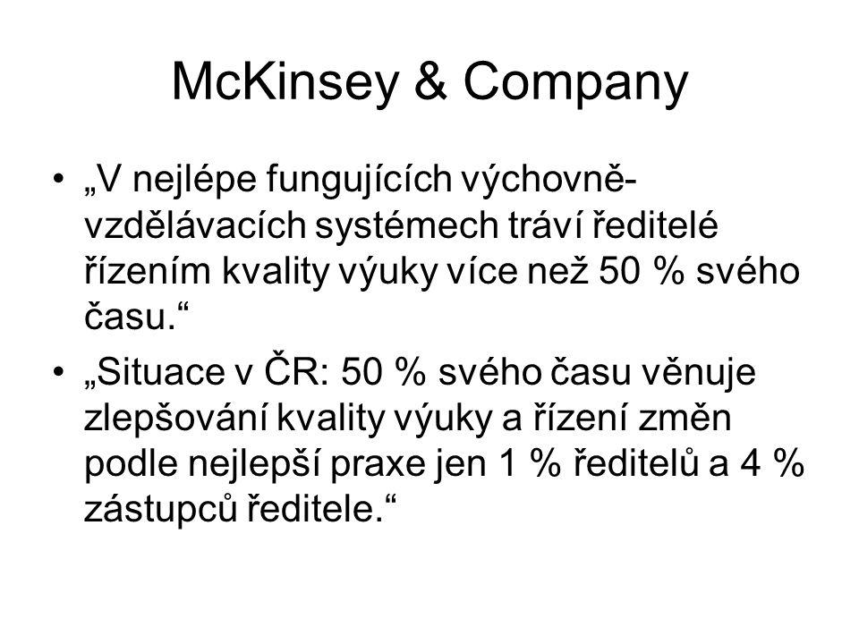 """McKinsey & Company """"V nejlépe fungujících výchovně-vzdělávacích systémech tráví ředitelé řízením kvality výuky více než 50 % svého času."""