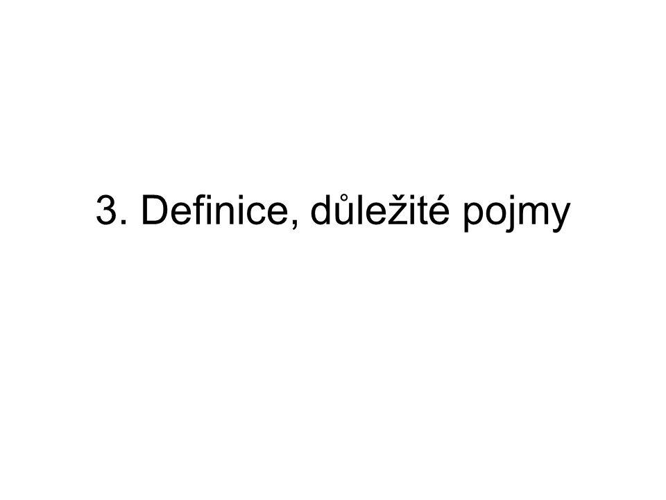 3. Definice, důležité pojmy