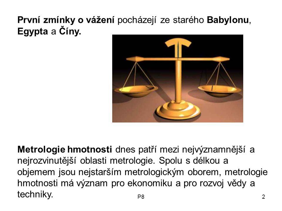 První zmínky o vážení pocházejí ze starého Babylonu, Egypta a Číny.