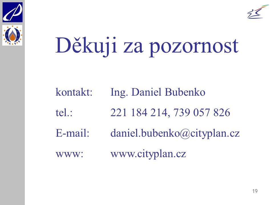 Děkuji za pozornost kontakt: Ing. Daniel Bubenko