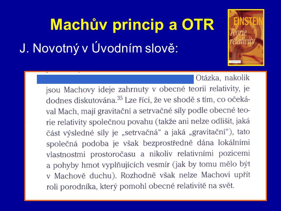 Machův princip a OTR J. Novotný v Úvodním slově: