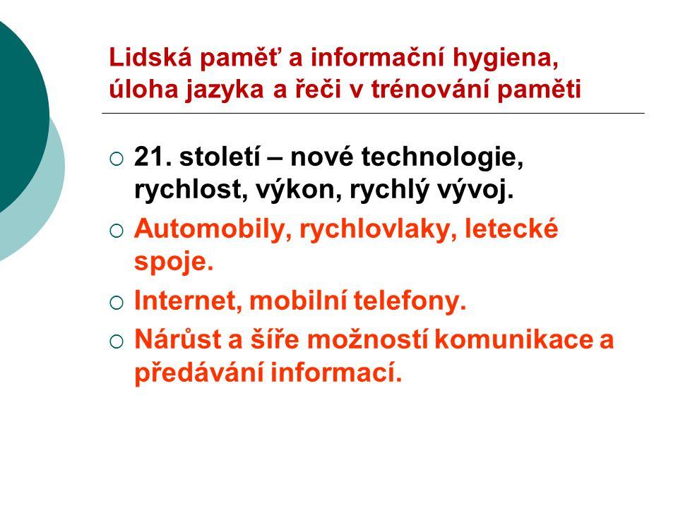 21. století – nové technologie, rychlost, výkon, rychlý vývoj.