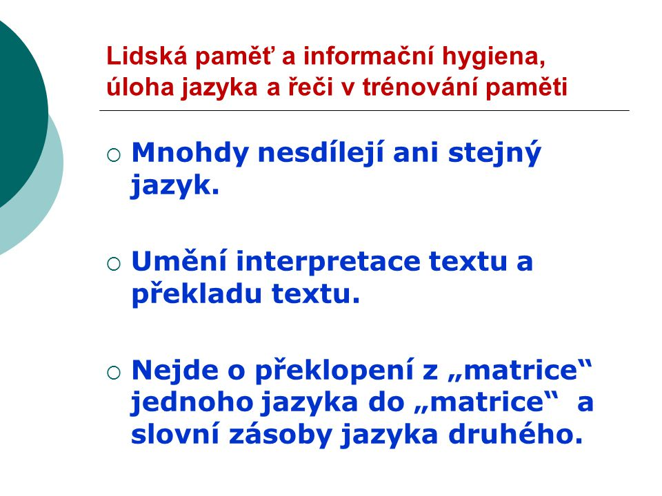 Mnohdy nesdílejí ani stejný jazyk.