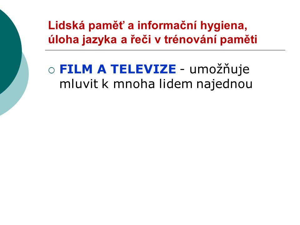 FILM A TELEVIZE - umožňuje mluvit k mnoha lidem najednou