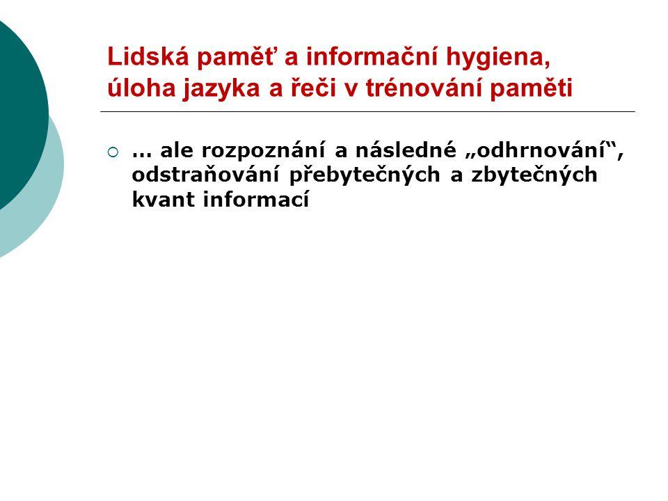 Lidská paměť a informační hygiena, úloha jazyka a řeči v trénování paměti